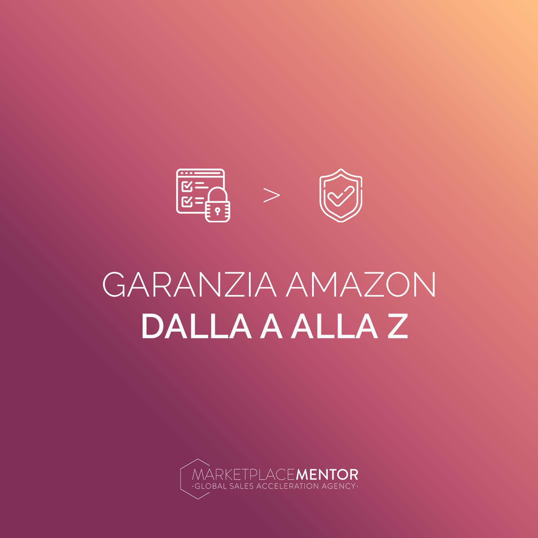 Garanzia dalla A alla Z di Amazon: cos'è e come evitare problemi