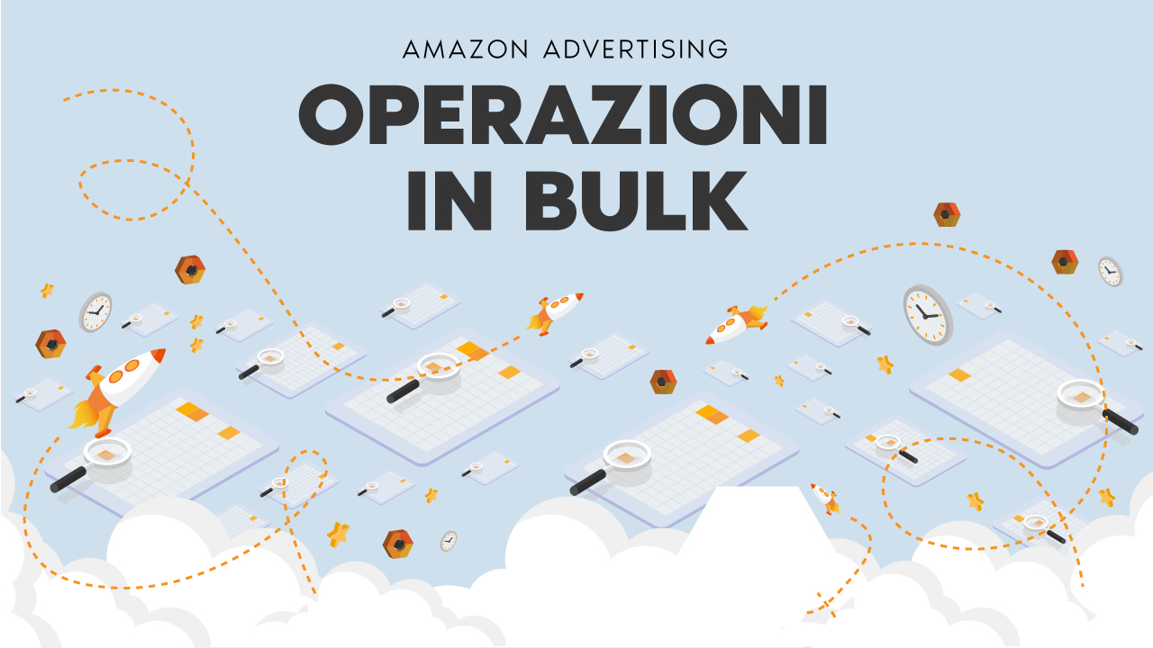 Come usare le Operazioni in Bulk di Amazon Advertising