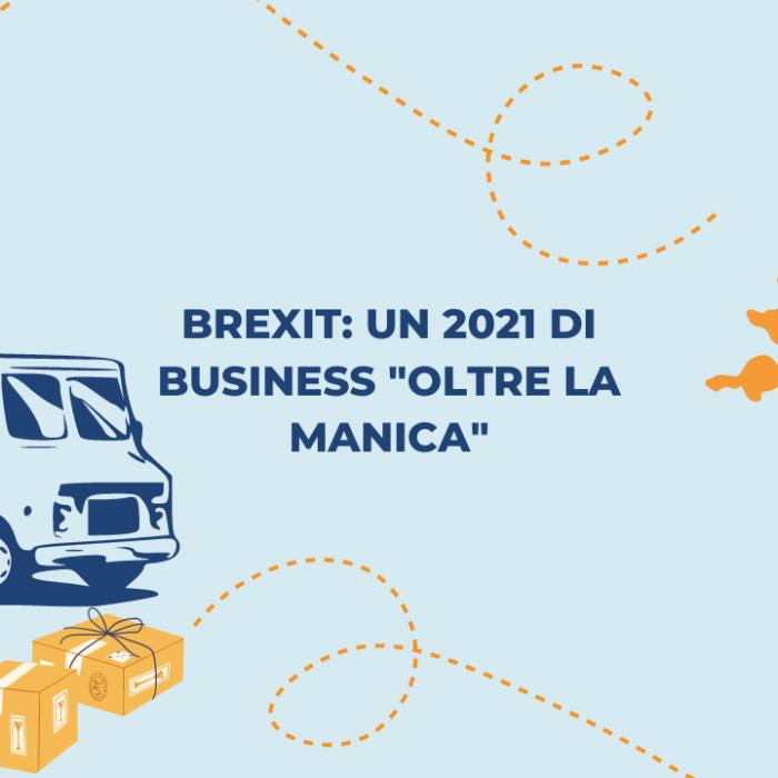 """Brexit: un 2021 di business """"oltre la Manica"""""""