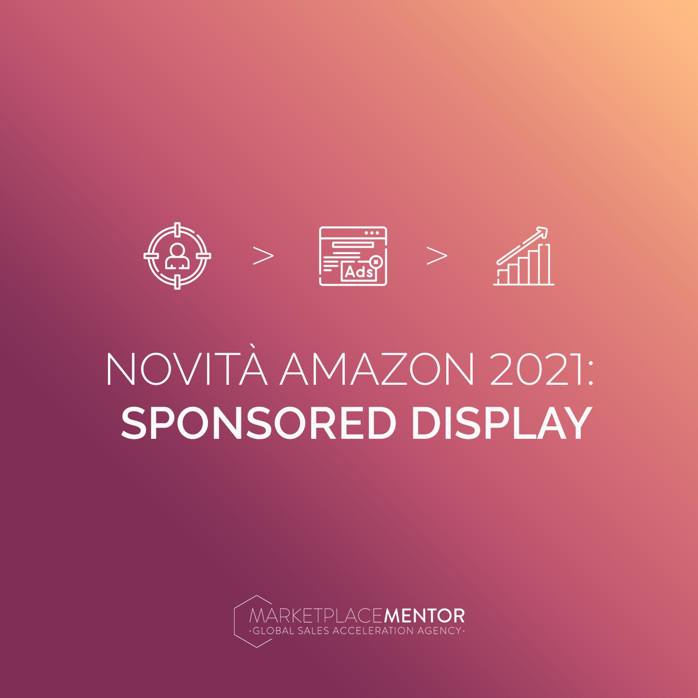 La grande novità 2021 delle Sponsored Display Amazon